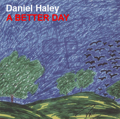 Better Day - Daniel Haley