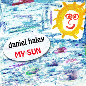 My Sun - Daniel Haley